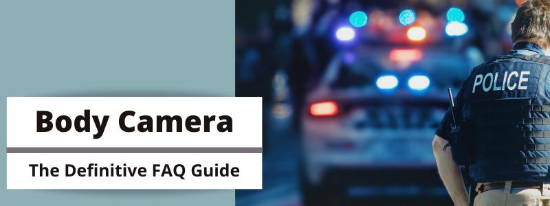 Body Camera FAQs Banner