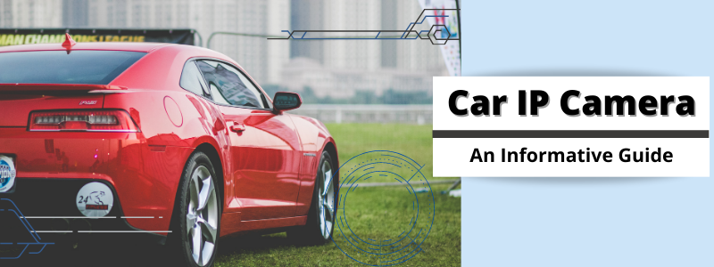 Car IP Camera FAQs banner