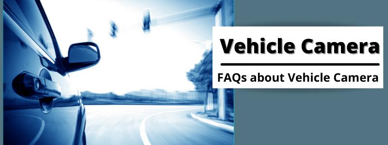Vehicle Camera FAQs Banner